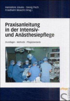 Praxisanleitung in der Intensiv- und Anästhesiepflege - Josuks, Hannelore / Pech, Georg / Woecht, Friedhelm (Hgg.)