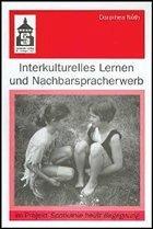 Interkulturelles Lernen und Nachbarspracherwerb - Nöth, Dorothea