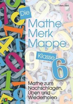Die Mathe-Merk-Mappe. Klasse 6 - Held, Reto