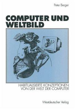 Computer und Weltbild - Berger, Peter