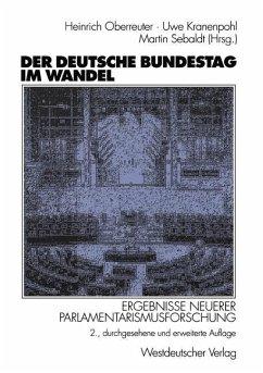 Der Deutsche Bundestag im Wandel - Oberreuter, Heinrich / Kranenpohl, Uwe / Sebaldt, Martin (Hgg.)