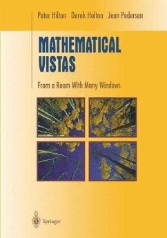 Mathematical Vistas - Hilton, Peter J.; Holton, Derek A.; Pedersen, Jean