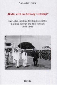 ' Berlin wird am Mekong verteidigt'