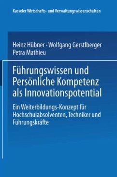 Führungswissen und Persönliche Kompetenz als Innovationspotential - Hübner, Heinz; Gerstlberger, Wolfgang; Mathieu, Petra