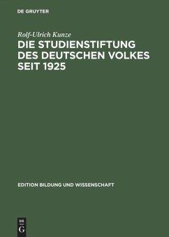 Die Studienstiftung des deutschen Volkes 1925 bis heute - Kunze, Rolf-Ulrich