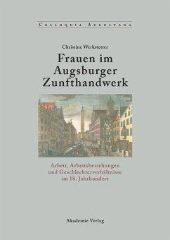 Frauen im Augsburger Zunfthandwerk - Werkstetter, Christine