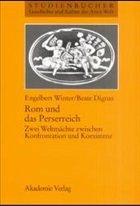 Rom und das Perserreich - Winter, Engelbert; Dignas, Beate