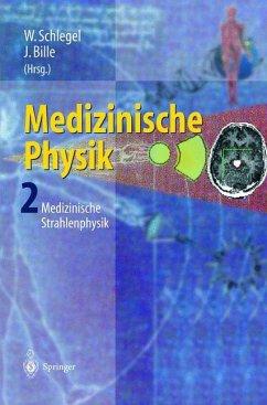 Medizinische Physik 2 - Schlegel, W. / Bille, J. (Hgg.)