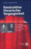 Konstruktion literarischer Vergangenheit