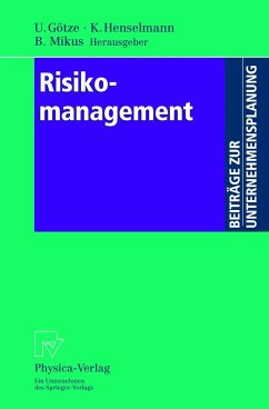 Risikomanagement - Götze, Uwe / Henselmann, Klaus / Mikus, Barbara (Hgg.)