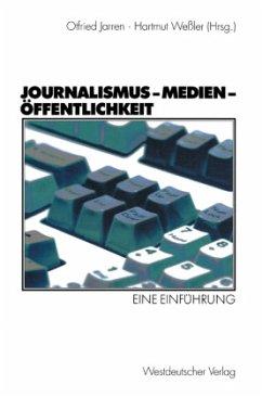 Journalismus - Medien - Öffentlichkeit - Jarren, Otfried / Weßler, Hartmut (Hgg.)