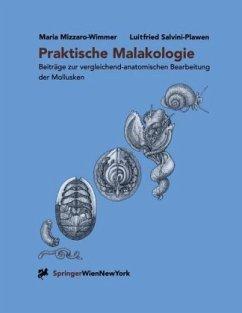 Praktische Malakologie - Mizzaro-Wimmer, Maria; Salvini-Plawen, Luitfried