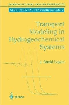 Transport Modelling in Hydrogeochemical Systems - Logan, J.David