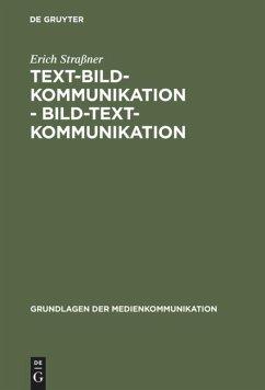 Text-Bild-Kommunikation - Bild-Text-Kommunikation - Straßner, Erich