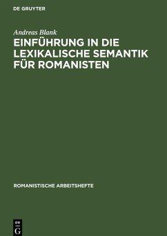 Einführung in die lexikalische Semantik für Romanisten - Blank, Andreas