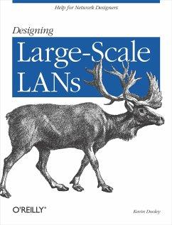 Designing Large Scale LANs: Help for Network Designers - Dooley, Kevin