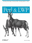Perl & Lwp: Fetching Web Pages, Parsing Html, Writing Spiders & More