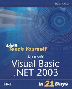 Sams Teach Yourself Microsoft Visual Basic .NET 2003 in 21 Days - Holzner, Steven