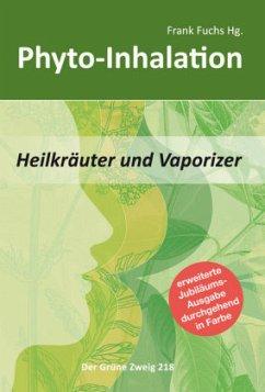 Phyto-Inhalation - Fuchs, Frank; Schuldes, Bert Marco; Moscher, Richi