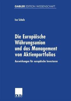Die Europäische Währungsunion und das Management von Aktienportfolios - Schulz, Isa