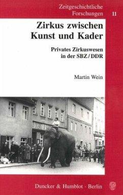 Zirkus zwischen Kunst und Kader - Wein, Martin
