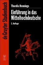 Einführung in das Mittelhochdeutsche - Hennings, Thordis