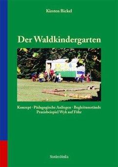 Der Waldkindergarten - Bickel, Kirsten