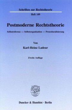 Postmoderne Rechtstheorie - Ladeur, Karl-Heinz