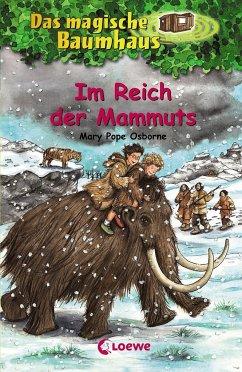 Im Reich der Mammuts / Das magische Baumhaus Bd.7 - Osborne, Mary Pope