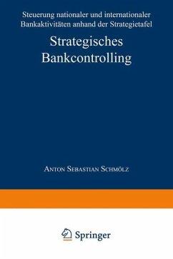 Strategisches Bankcontrolling - Schmölz, Anton S.