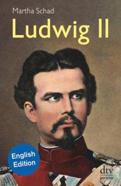 Ludwig II. Englische Ausgabe - Schad, Martha