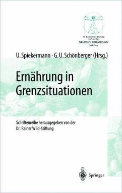 Ernährung in Grenzsituationen - Spiekermann, Uwe / Schönberger, Gesa U. (Hgg.)