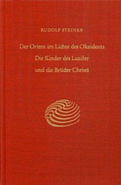 Der Orient im Lichte des Okzidents - Steiner, Rudolf
