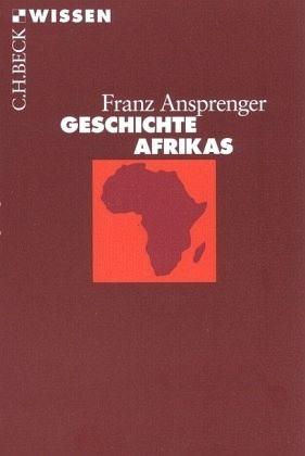Geschichte Afrikas - Ansprenger, Franz
