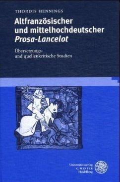 Altfranzösischer und mittelhochdeutscher Prosa-Lancelot - Hennings, Thordis