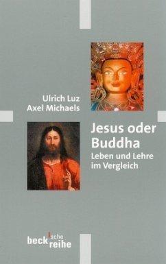 Jesus oder Buddha - Luz, Ulrich; Michaels, Axel