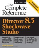 Macromedia Director 8.5: The Complete Reference