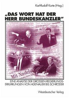 Das Wort hat der Herr Bundeskanzler - Korte, Karl-Rudolf (Hrsg.)