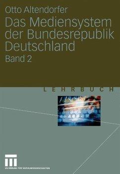 Das Mediensystem der Bundesrepublik Deutschland - Altendorfer, Otto