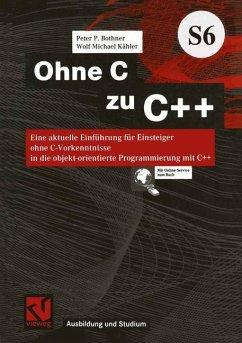 Ohne C zu C++ - Bothner, Peter P.; Kähler, Wolf-Michael