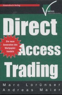 ANDREAS MAIER MARC LORÜNSER - Direct Access Trading Die neue Generation des Wertpapierhandels
