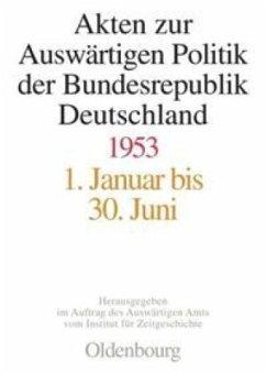 1953 - Schwarz, Hans-Peter / Haftendorn, Helga / Hildebrand, Klaus / Link, Werner / Möller, Horst / Morsey, Rudolf / Jaroch, Matthias / Lindemann, Mechthild (Bearb.) / Pautsch, Ilse Dorothee (Wiss. Leit.)