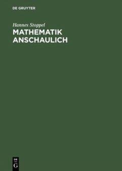 Mathematik anschaulich - Stoppel, Hannes
