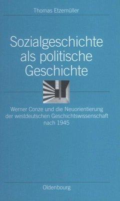 Sozialgeschichte als politische Geschichte - Etzemüller, Thomas