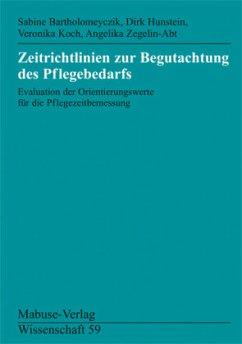 Zeitrichtlinien zur Begutachtung des Pflegebedarfs - Bartholomeyczik, Sabine; Hunstein, Dirk; Koch, Veronika; Zegelin-Abt, Angelika