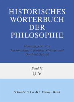 U-V / Historisches Wörterbuch der Philosophie Bd.11 - Ritter, Joachim (†) / Gründer, Karlfried / Gabriel, Gottfried (Hgg.)