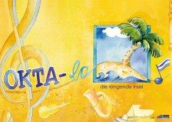 Okta-la, die klingende Insel - Schuh, Karin