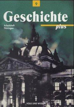 Geschichte plus Klasse 9. Arbeitsheft. Thüringen