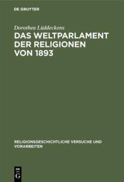 Das Weltparlament der Religionen von 1893 - Lüddeckens, Dorothea