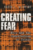 Creating Fear: News and the Construction of Crisis
